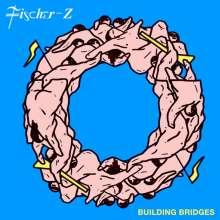 Fischer-Z: Building Bridges, CD