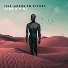 Like Moths To Flames: Dark Divine, CD