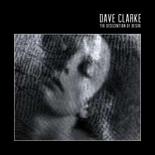 Dave Clarke (geb. 1968): The Desecration Of Desire, CD