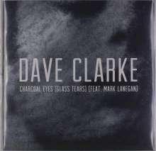 "Dave Clarke (geb. 1968): Charcoal Eyes (Feat. Mark Lanegan), Single 12"""