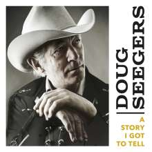 Doug Seegers: A Story I Got to Tell, CD