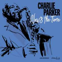 Charlie Parker (1920-1955): Now's The Time, LP