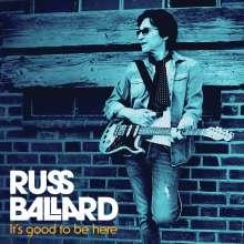 Russ Ballard: It's Good To Be Here, CD