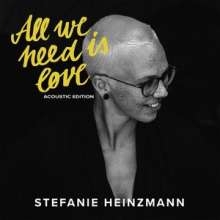 Stefanie Heinzmann: All We Need Is Love (Acoustic Edition) (Limited Edition), 2 LPs und 1 CD