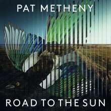 Pat Metheny (geb. 1954): Road to the Sun (Von Pat Metheny signiert), CD