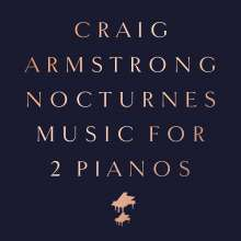 Craig Armstrong (geb. 1959): Nocturnes - Music for 2 Pianos (180g), LP
