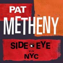 Pat Metheny (geb. 1954): Side-Eye NYC (V1.IV), CD