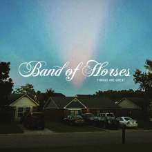 Band Of Horses: Things Are Great, CD