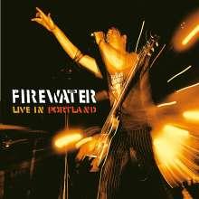 Firewater: Live in Portland, LP