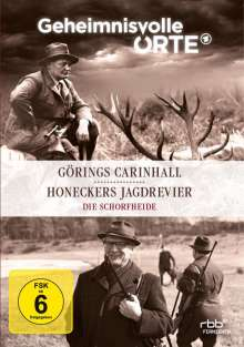 Geheimnisvolle Orte: Görings Carinhall / Honeckers Jagdrevier - Die Schorfheide, DVD
