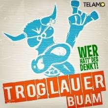 Troglauer Buam (Troglauer): Wer hätt' des denkt!?, LP
