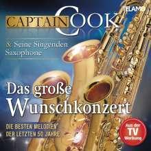 Captain Cook und seine singenden Saxophone: Das große Wunschkonzert: Die besten Melodien der letzten 50 Jahre, 2 CDs