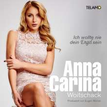 Anna-Carina Woitschack: Ich wollte nie dein Engel sein, CD