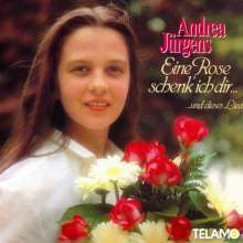 Andrea Jürgens: Eine Rose schenk ich dir...und dieses Lied, CD