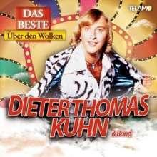 Dieter Thomas Kuhn: Das Beste - Über den Wolken, 2 CDs