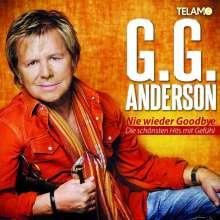 G.G. Anderson: Nie wieder Goodbye: Die schönsten Hits mit Gefühl, CD