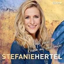 Stefanie Hertel: Kopf hoch, Krone auf und weiter, CD