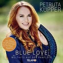 Petruta Küpper: Blue Love: Welthits auf der Panflöte, CD