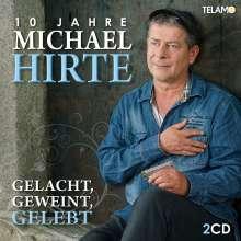 Michael Hirte: Gelacht, geweint, gelebt: 10 Jahre Michael Hirte, 2 CDs