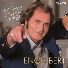 Engelbert (Schlager) (geb. 1936): The Man I Want to Be, CD
