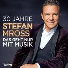 Stefan Mross: 30 Jahre: Das geht nur mit Musik, CD