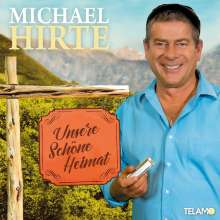 Michael Hirte: Unsere schöne Heimat, CD