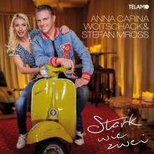Stefan Mross & Anna-Carina Woitschack: Stark wie zwei, CD
