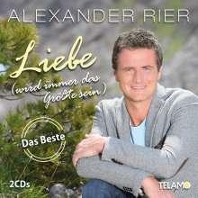 Alexander Rier: Liebe (wird immer das Größte sein): Das Beste, 2 CDs