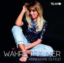 Annemarie Eilfeld: Wahre Träumer, CD