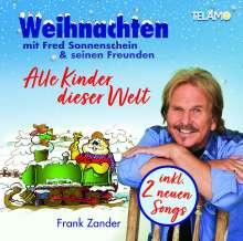 Frank Zander: Weihnachten mit Fred Sonnenschein & seinen Freunden: Alle Kinder dieser Welt, CD