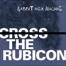 Rabbit Mex Machine: Cross the Rubicon, CD