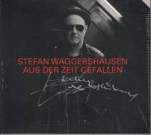 Stefan Waggershausen: Aus der Zeit gefallen (Limited-Deluxe-Edition)  (signiert, exklusiv für jpc), 2 CDs