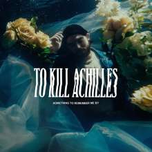 To Kill Achilles: Something To Remember Me By, CD