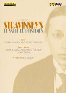 Igor Strawinsky (1882-1971): The Story of Strawinskys »Le Sacre du Printemps«, DVD