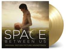 Filmmusik: The Space Between Us (180g) (Limited-Numbered-Edition) (Gold Vinyl), 2 LPs