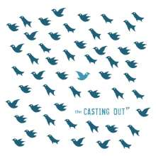 The Casting Out: The Casting Out EP, LP