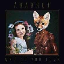 Arabrot: Who Do You Love, CD