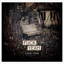 Fuck Yeah: Funny Farm, LP
