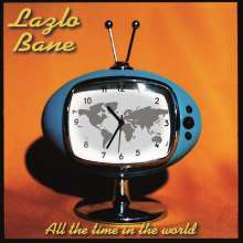 Lazlo Bane: All The Time In The World (remastered) (Limited-Edition) (Electric Blue Vinyl), LP