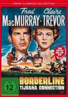 Borderline - Tijuana Connection, DVD