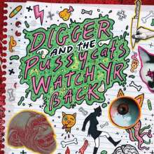 Digger And The Pussycats: Watch Yr Back, LP