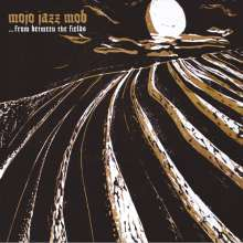 Mojo Jazz Mob: From Between The Fields, LP