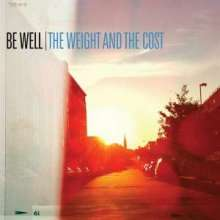 Be Well: The Weight And The Cost (Limited Edition), LP