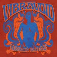 Vibravoid: Mushroom Mantras (Limited Edition) (Colored Vinyl), 2 LPs