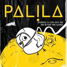 Palila: Tomorrow I'll Come Visit You And Return Your Records (Limited Numbered Edition), LP