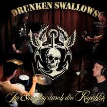Drunken Swallows: Im Sturzflug durch die Republik, 1 CD und 1 DVD