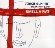 Ulrich Gumpert (geb. 1945): Smell A Rat, CD