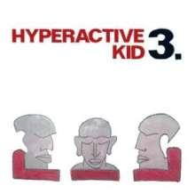 Hyperactive Kid: Hyperactive Kid 3, CD