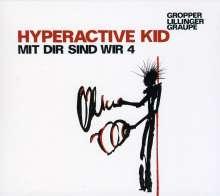 Hyperactive Kid: Mit dir sind wir 4, CD
