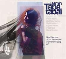 Jasmin Tabatabai: Was sagt man zu den Menschen, wenn man traurig ist?, CD